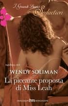 La piccante proposta di miss leah ebook by Wendy Soliman