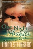 One Night With a Stranger - Unforgettable Nights, #1 ebook by Linda Steinberg