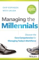 Managing the Millennials ebook by Chip Espinoza,Mick Ukleja