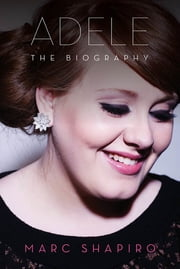 Adele - The Biography ebook by Marc Shapiro