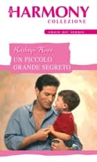 Un piccolo grande segreto ebook by Kathryn Ross