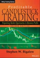 Profitable Candlestick Trading ebook by Stephen W. Bigalow