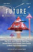 Future Science Fiction Digest Issue 3 ebook by Alex Shvartsman, Laura Resnick, Will McIntosh,...