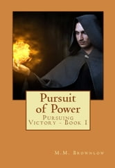The Pursuit of Power ebook by M.M. Brownlow