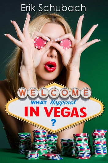 What Happened In Vegas? ebook by Erik Schubach