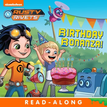 Birthday Bonanza! (Rusty RIvets) ebook by Nickelodeon Publishing