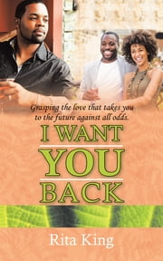 I Want You Back ebook by Rita King