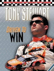 Tony Stewart: Driven to Win ebook by Mitchell, Jason