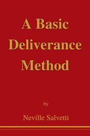 A Basic Deliverance Method ebook by Neville Salvetti