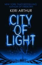 City of Light ebook by Keri Arthur
