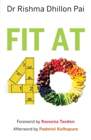 Fit at 40 ebook by Dr Rishma Dhillon Pai