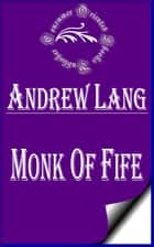 Monk of Fife (Annotated) ebook by Andrew Lang