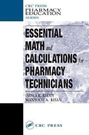 Essential Math and Calculations for Pharmacy Technicians ebook by Reddy, Indra K.