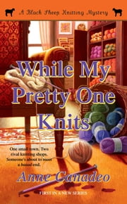While My Pretty One Knits ebook by Anne Canadeo