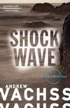 Shockwave - An Aftershock Novel ebook by Andrew Vachss