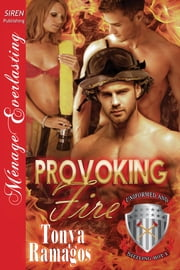 Provoking Fire ebook by Tonya Ramagos