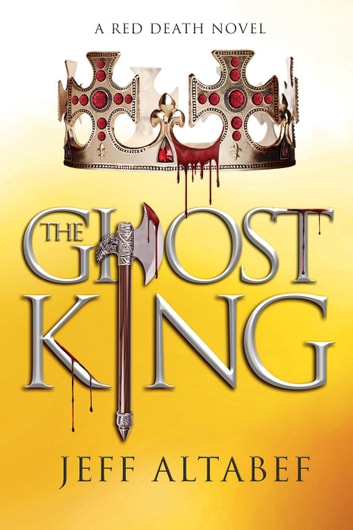 The Ghost King - Red Death, #2 ebook by Jeff Altabef
