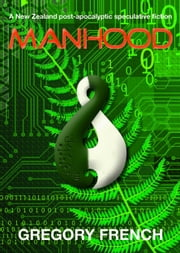 Manhood ebook by Gregory French