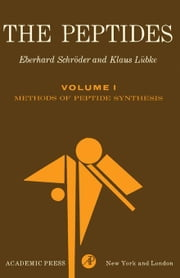 The Peptides: Methods of Peptide Synthesis ebook by Schröder, Eberhard