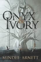 Onyx & Ivory ebook by