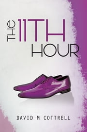 The 11th Hour ebook by David M. Cottrell