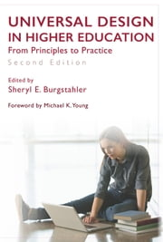 Universal Design in Higher Education - From Principles to Practice, Second Edition ebook by Sheryl E. Burgstahler,Sheryl E. Burgstahler,Michael K. Young