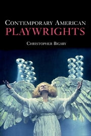 Contemporary American Playwrights ebook by Bigsby, Christopher