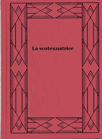 La scotennatrice ebook by Emilio Salgari