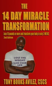 The 14 Day Miracle Transformation ebook by Avilez, Tony Books