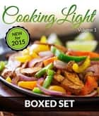 Cooking Light Volume 1 (Complete Boxed Set) - With Light Cooking, Freezer Recipes, Smoothies and Juicing ebook by Speedy Publishing