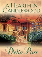 Hearth in Candlewood, A ebook by Delia Parr
