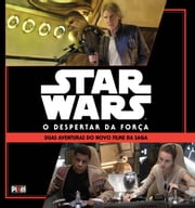 Star Wars - O Despertar da Força ebook by Michael Siglain, Brian Rood