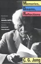 Memories, Dreams, Reflections ebook by C.G. Jung,Aniela Jaffe,Clara Winston,Richard Winston
