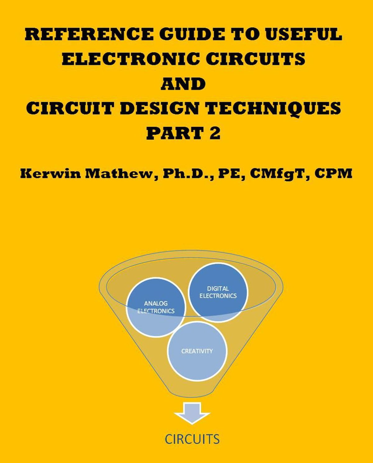 Reference Guide To Useful Electronic Circuits And Circuit Design Techniques Part 2 Ebook By Kerwin Mathew 9781498961684 Rakuten Kobo
