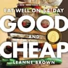 Good and Cheap - Eat Well on $4/Day ebook by Leanne Brown