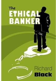 The Ethical Banker ebook by Richard Black