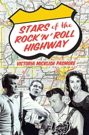 Stars of the Rock 'n' Roll Highway ebook by Victoria Micklish Pasmore