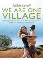 We Are One Village ebook by Nikki Lovell