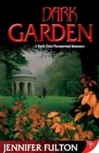 Dark Garden ebook by Jennifer Fulton