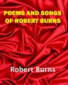 Poems & Songs of Robert Burns ebook by Robert Burns
