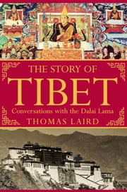 The Story of Tibet - Conversations with the Dalai Lama ebook by Thomas Laird