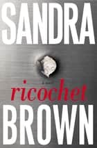 Ricochet ebook by Sandra Brown