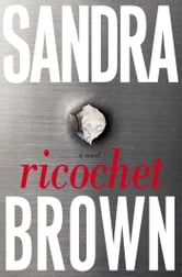 Ricochet - A Novel ebook by Sandra Brown