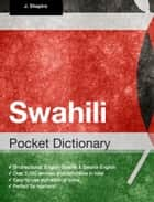 Swahili Pocket Dictionary ebook by John Shapiro