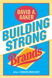 Building Strong Brands ebook by David A. Aaker