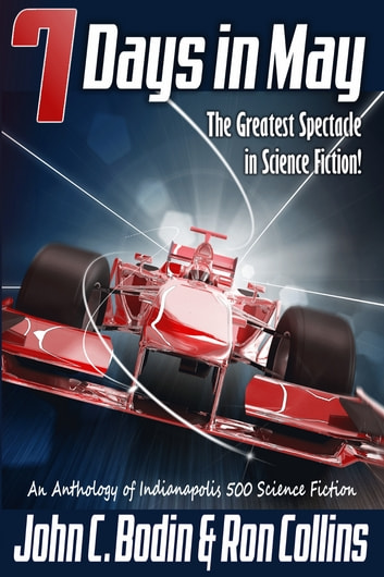 Seven Days in May - The Greatest Spectacle in Science Fiction ebook by Ron Collins