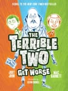 The Terrible Two Get Worse eBook by Mac Barnett, Jory John, Kevin Cornell