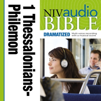 Dramatized Audio Bible - New International Version, NIV: (37) 1 and 2 Thessalonians, 1 and 2 Timothy, Titus, and Philemon audiobook by Zondervan