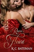 A Raven's Heart ebook by K. C. Bateman