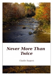 Never More Than Twice ebook by Claudio Ruggeri